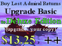Click here to purchase Lost Admiral Returns UPGRADE from Basic to Deluxe now!