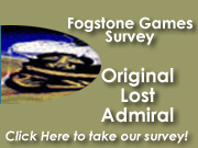Please share some of your experiences and preferences when playing the original games, so we can better serve your needs with the new versions of these games in the future.  What do you like the most for each game? What would you change?  What would you like to see added?  What are your favorite maps, campaigns, or other special parts of the game?          Along with this survey for Conquered Kingdoms,there are surveys for Fogstone Games' other titles, such as: Original Lost Admiral, Lost Admiral Returns, and The Grandest Fleet